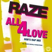 All 4 Love von Raze