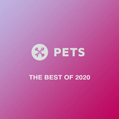The Best Of Pets 2020 by Various Artists