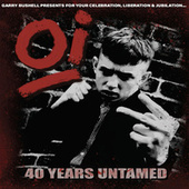 Oi! 40 Years Untamed by Various Artists