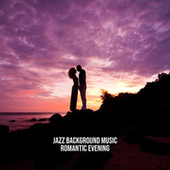 Jazz Background Music – Romantic Evening, Gently Mood, Perfect Dinner, Time in the Restaurant by Piano Jazz Background Music Masters