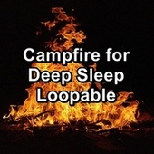 Campfire for Deep Sleep Loopable by Spa Music (1)