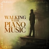 Walking with Piano Music von Various Artists
