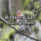 Birdsong Zen Livingroom by Spa Music (1)