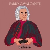 Badinerie de Fábio Cavalcante