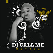 Maxaka by DJ Call Me