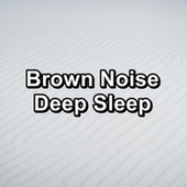 Brown Noise Deep Sleep by Sounds for Life