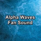 Alpha Waves Fan Sound by Brown Noise