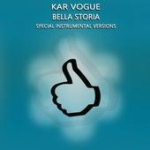 Bella Storia (Special Instrumental Versions) by Kar Vogue
