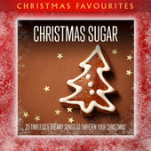 Christmas Sugar: 25 Timeless & Dreamy Songs to Sweeten Your Christmas de Various Artists