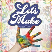 Let's Make - Craft & Creativity by Lovely Music Library