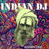 Indian DJ by Maharaj Trio
