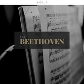 Beethoven: Be Beethoven, Vol. 1 by Various Artists