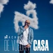 De Vuelta A Casa de Nacho