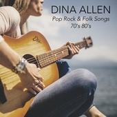 Pop Rock & Folk Songs 70's 80's von Dina Allen