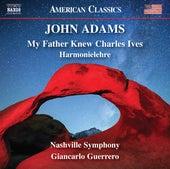 John Adams: My Father Knew Charles Ives & Harmonielehre de Nashville Symphony