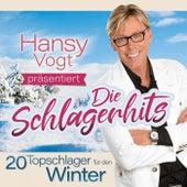 Hansy Vogt präsentiert: Die Schlagerhits (20 Topschlager für den Winter) by Various Artists