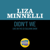 Didn't We (Live On The Ed Sullivan Show, May 18, 1969) by Liza Minnelli