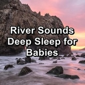 River Sounds Deep Sleep for Babies by Spa Music (1)