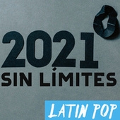 2021 Sin Límites: Latin Pop by Various Artists