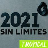 2021 Sin Límites: Tropical de Various Artists