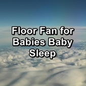 Floor Fan for Babies Baby Sleep by Sounds for Life