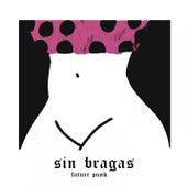 sin bragas de Sin Bragas