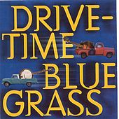 Drive-Time Bluegrass de Various Artists