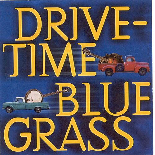 Drive-Time Bluegrass by Various Artists