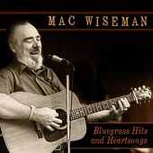 Bluegrass Hits And Heartsongs by Mac Wiseman
