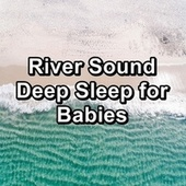 River Sound Deep Sleep for Babies by Spa Music (1)