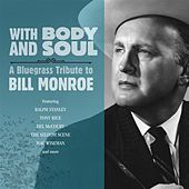 With Body And Soul: A Bluegrass Tribute to Bill Monroe de Various Artists