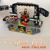 Project 80s by Kevin MacLeod