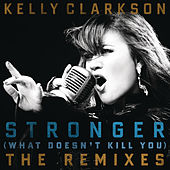 Stronger (What Doesn't Kill You) The Remixes von Kelly Clarkson