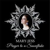 Prayer to a Snowflake by Mary-Jess