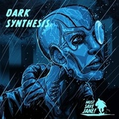Dark Synthesis von Must Save Jane