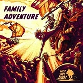 Family Adventure von Must Save Jane