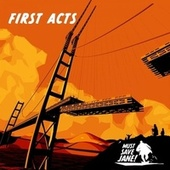 First Acts von Must Save Jane