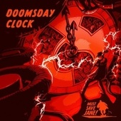 The Doomsday Clock von Must Save Jane