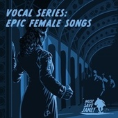Vocal Series: Epic Female Songs von Must Save Jane