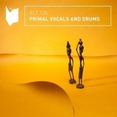 Primal Voice And Drums by Altitude Music
