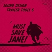 Sound Design Trailer Tools 6 von Must Save Jane