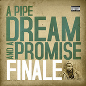 A Pipe Dream and a Promise by Finale