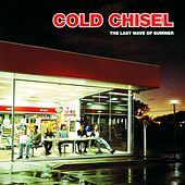 The Last Wave Of Summer (Remastered) by Cold Chisel