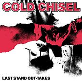 Last Stand Out-Takes (Remastered) de Cold Chisel