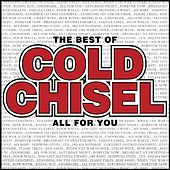 The Best Of Cold Chisel - All For You by Cold Chisel