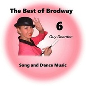 The Best of Broadway 6 - Song and Dance Music by Guy Dearden