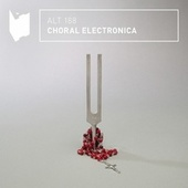 Choral Electronica by Altitude Music