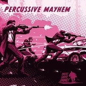 Percussive Mayhem von Must Save Jane