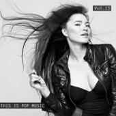 This Is Pop Music Vol 13 von Various Artists