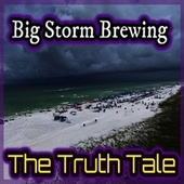 Big Storm Brewing by The Truth Tale